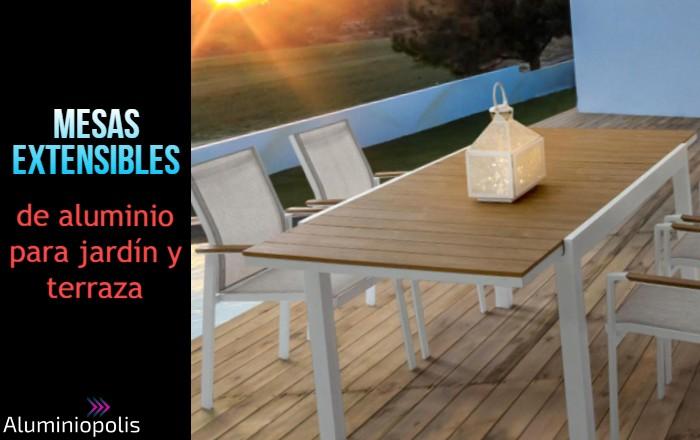 Una mesa de aluminio y madera extensible para terraza o jardín