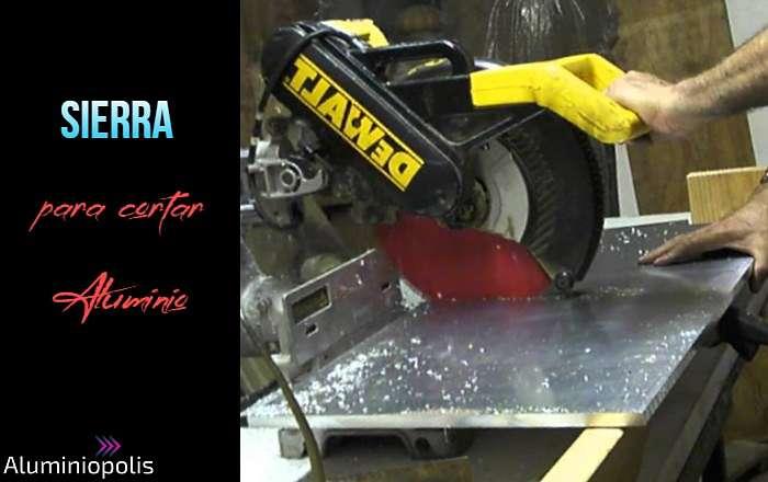 Sierra para cortar el aluminio